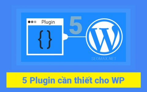 Top 5 plugin cho Wordpress