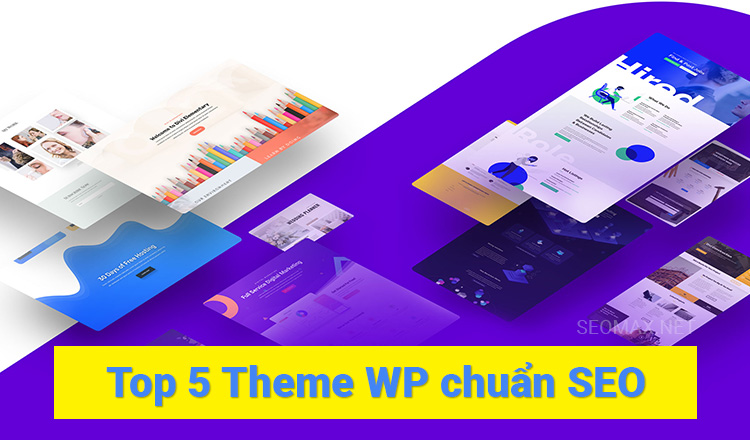 Top 5 Theme Wordpress chuẩn SEO